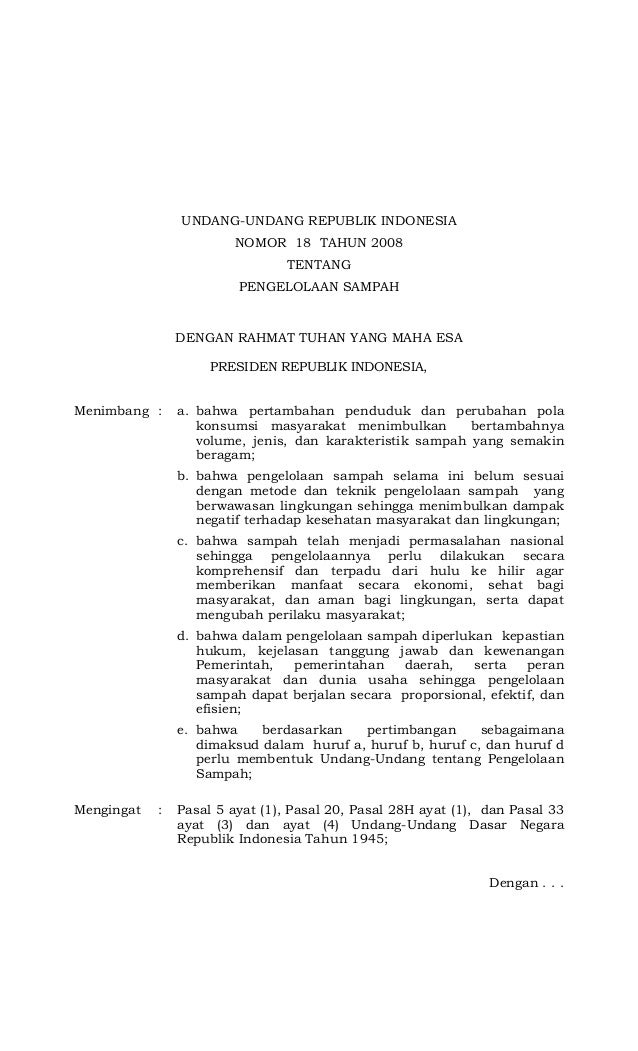 UNDANG-UNDANG REPUBLIK INDONESIA NOMOR 18 TAHUN 2008 TENTANG PENGELOLAAN SAMPAH DENGAN RAHMAT TUHAN YANG MAHA ESA PRESIDEN...