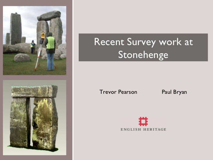 Recent Survey work at     Stonehenge Trevor Pearson   Paul Bryan