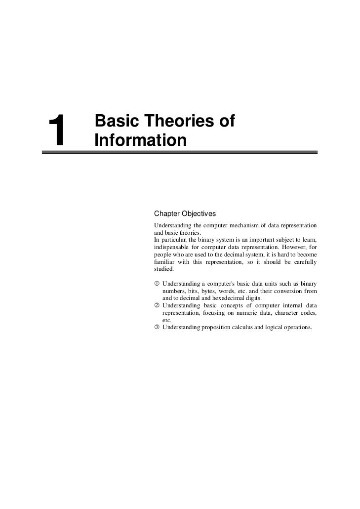 1   Basic Theories of    Information           Chapter Objectives           Understanding the computer mechanism of data r...