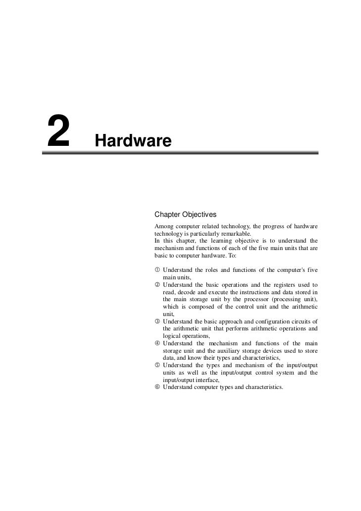 2   Hardware          Chapter Objectives          Among computer related technology, the progress of hardware          tec...