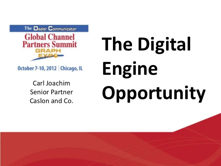 The Digital                 Engine Carl JoachimSenior PartnerCaslon and Co.                 Opportunity