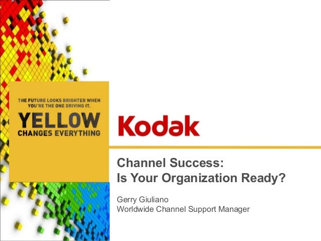 Channel Success: Is Your Organization Ready? Gerry Giuliano Worldwide Channel Support Manager