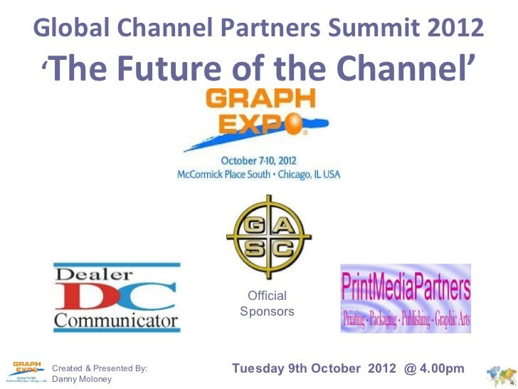 Global Channel Partners Summit 2012'The            Future of the Channel'                             Official            ...