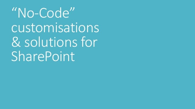 No code customisations and solutions for SharePoint
