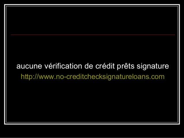 aucune vérification de crédit prêts signature http://www.no-creditchecksignatureloans.com