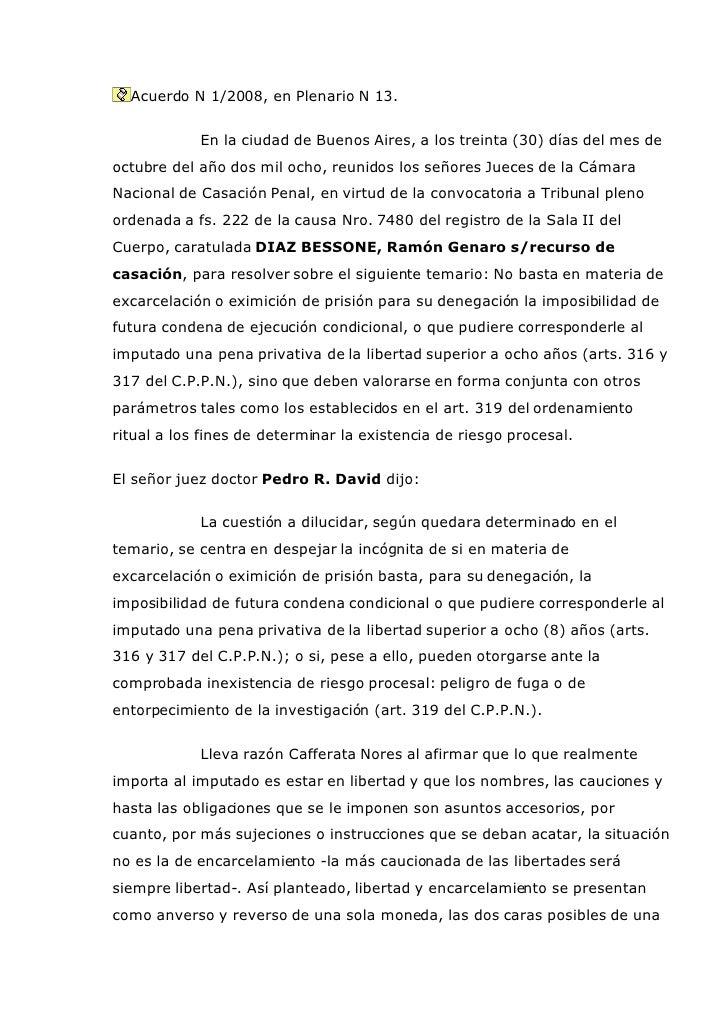 Para no excarcelar hacen falta peligros procesales y no mera pena en expectativa. www.iestudiospenales.com.ar