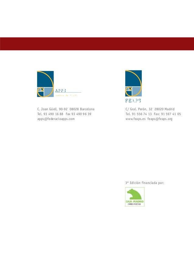 APPS membre de FEAPS  FEAPS C. Joan Güell, 90-92 08028 Barcelona Tel. 93 490 16 88 Fax 93 490 96 39 apps@federacioapps.com...