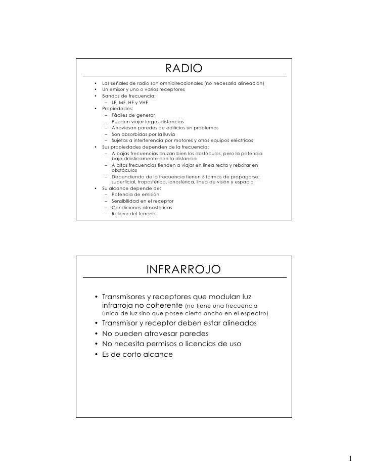 RADIO •   Las señales de radio son omnidireccionales (no necesaria alineación) •   Un emisor y uno o varios receptores •  ...