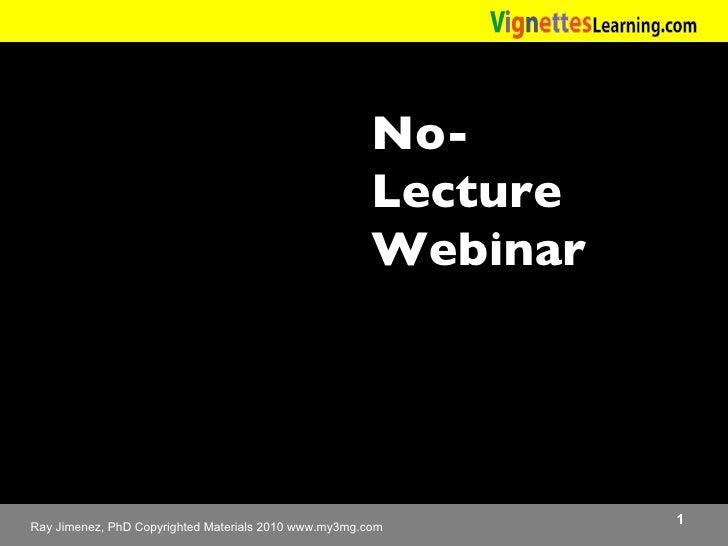 * No-Lecture Webinar