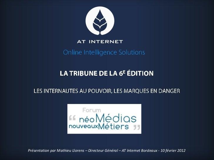 ONLINE INTELLIGENCE SOLUTIONSPrésentation par Mathieu Llorens – Directeur Général – AT Internet Bordeaux - 10 février 2012