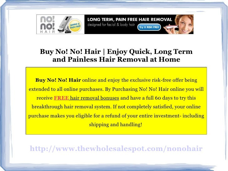 Buy No! No! Hair | Enjoy Quick, Long Term and Painless Hair Removal at Home Buy No! No! Hair  online and enjoy the exclusi...