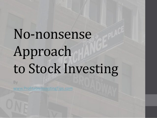 No Nonsense Approach to Stock Investing