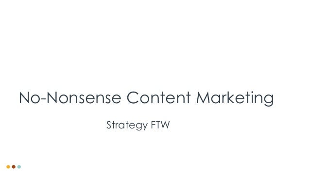 No-Nonsense Content MarketingStrategy FTW
