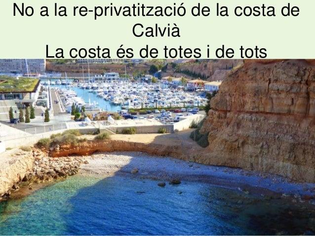 No a la re-privatització de la costa de Calvià La costa és de totes i de tots