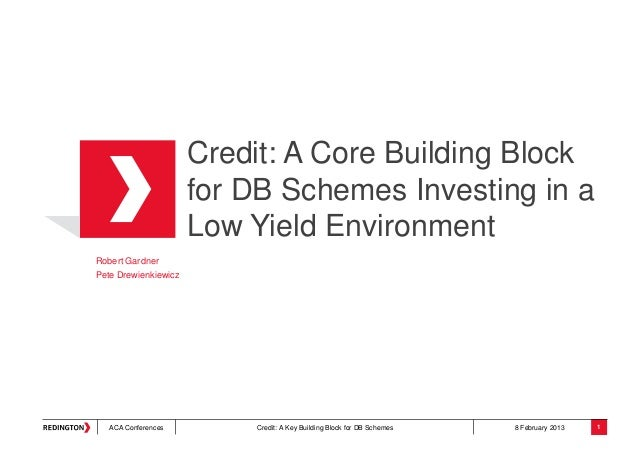 Credit: A Core Building Block for DB Schemes Investing in a Low Yield Environment