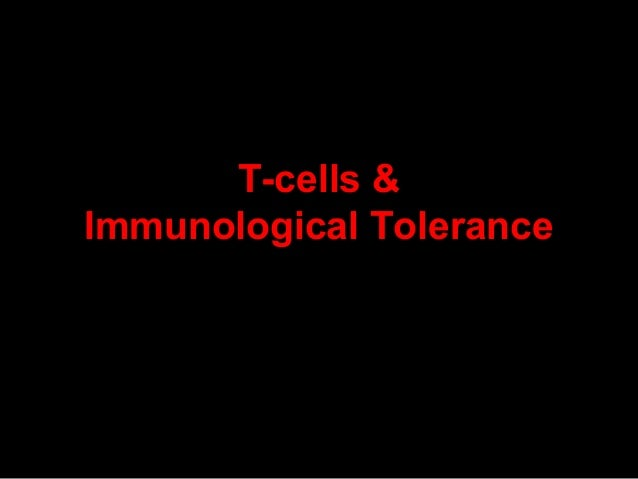 T-cells &Immunological Tolerance