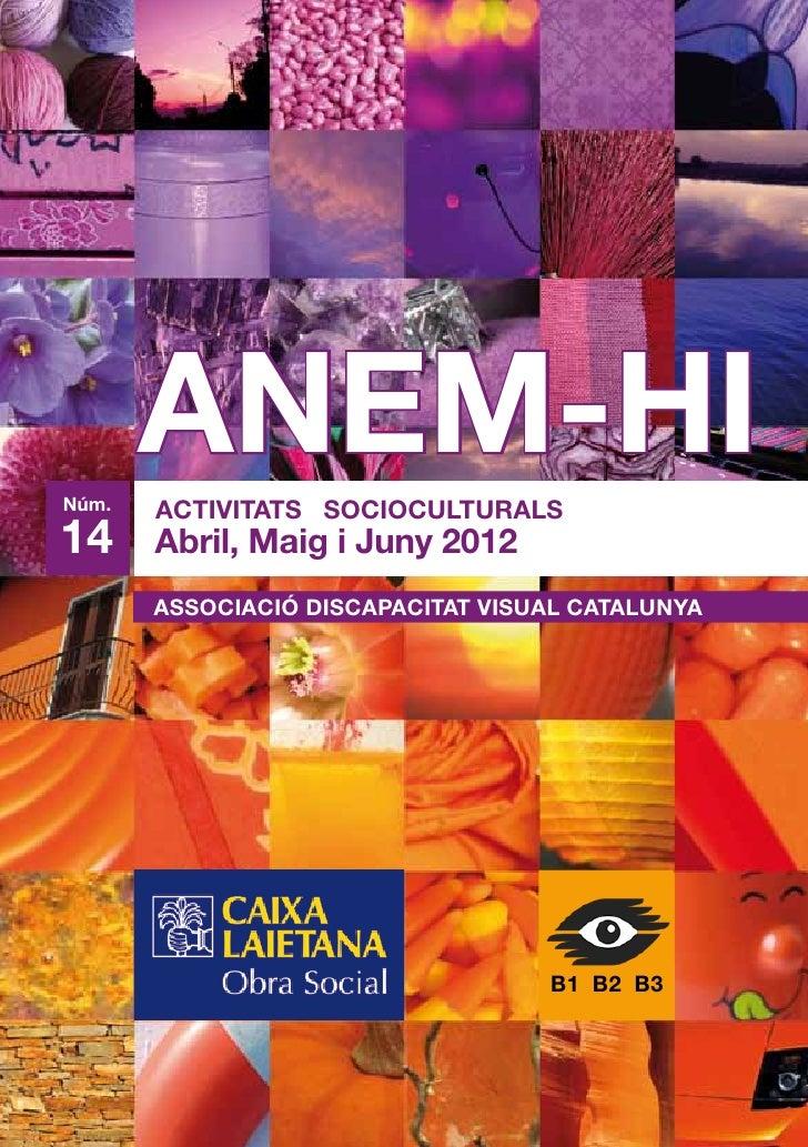 Núm.       ANEM-HI       ACTIVITATS SOCIOCULTURALS14     Abril, Maig i Juny 2012       ASSOCIACIÓ DISCAPACITAT VISUAL CATA...