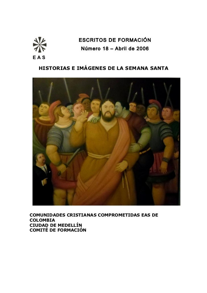 ESCRITOS DE FORMACIÓN                 Número 18 – Abril de 2006 EAS   HISTORIAS E IMÁGENES DE LA SEMANA SANTACOMUNIDADES C...