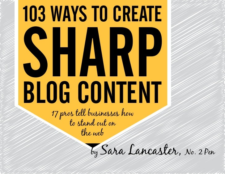 103 WAYS TO CREATESHARPBLOG CONTENT   17 pros tell businesses how         to stand out on             the web             ...