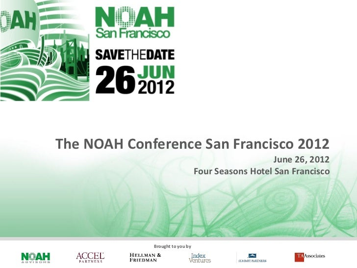 The NOAH Conference San Francisco 2012                                                    June 26, 2012                   ...