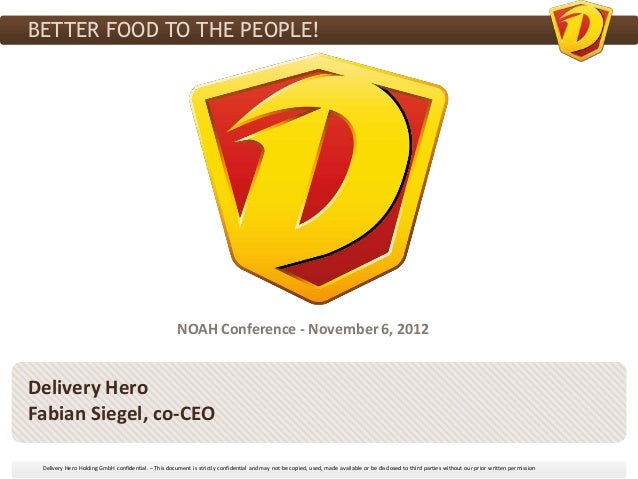 BETTER FOOD TO THE PEOPLE!                                                      NOAH Conference - November 6, 2012Delivery...