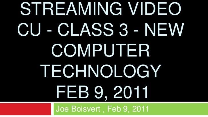Noah's Ark Roku streaming Video CU - Class 3 - New Computer Technology  Feb 9, 2011<br />Joe Boisvert , Feb 9, 2011<br />