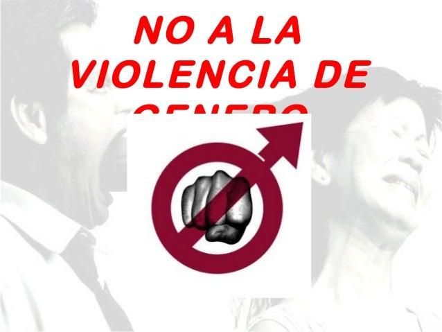 NO A LA VIOLENCIA DE GENERO