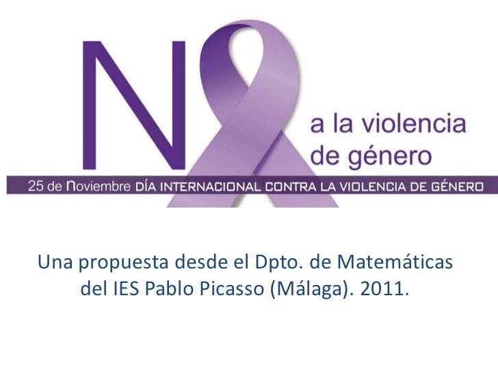 Una propuesta desde el Dpto. de Matemáticas    del IES Pablo Picasso (Málaga). 2011.
