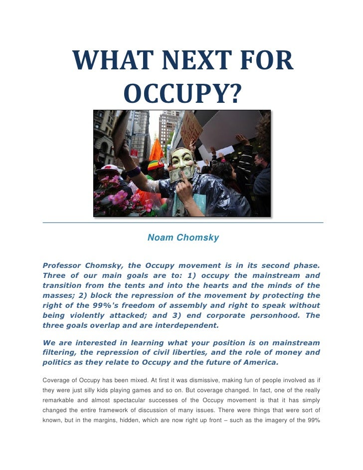 WHAT NEXT FOR            OCCUPY?                                     Noam ChomskyProfessor Chomsky, the Occupy movement is...