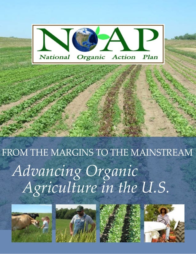 From the Margins to the Mainstream: Advancing Organic Agriculture in the U.S.  The National Organic Action Plan