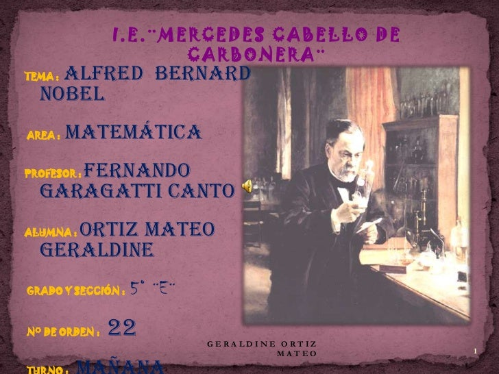 I.E.¨MERCEDES CABELLO DE                       CARBONERA¨    Alfred BernardTEMA :  NobelAREA :   Matemática     FernandoPR...