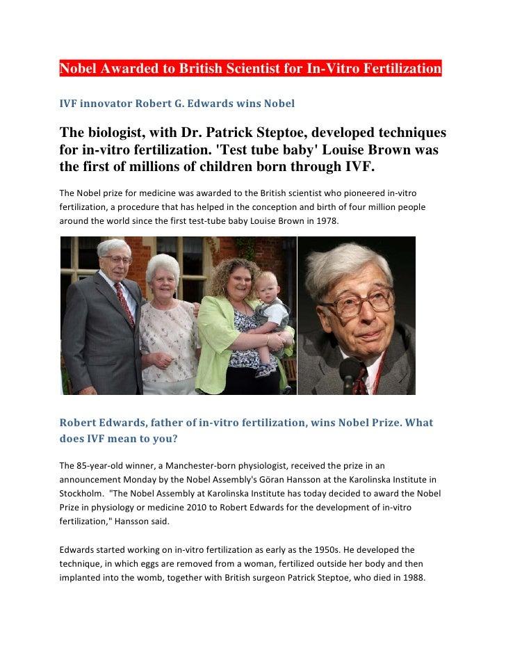 Nobel Awarded to British Scientist for In-Vitro Fertilization  IVF innovator Robert G. Edwards wins Nobel  The biologist, ...