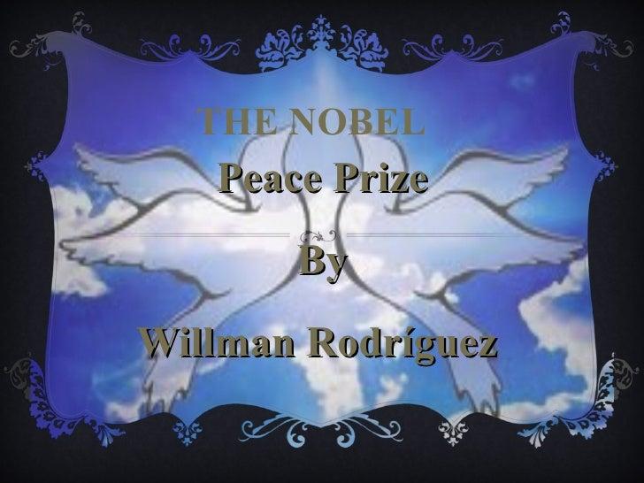 THE NOBEL Peace Prize By Willman Rodríguez