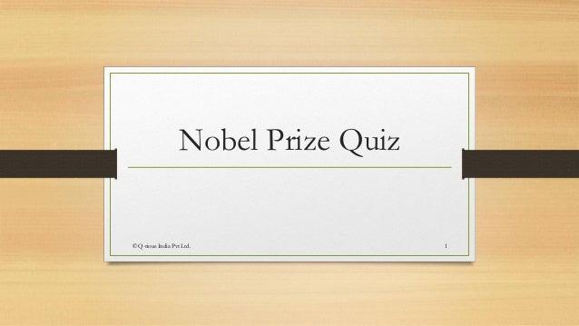 Nobel Prize Quiz© Q-rious India Pvt Ltd.              1