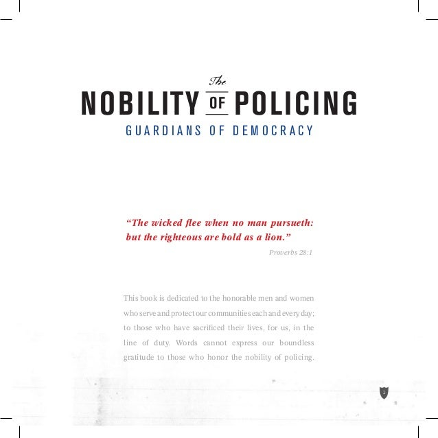 "The  NOBILITY OF POLICING GUARDIANS OF DEMOCRACY  ""The wicked flee when no man pursueth: but the righteous are bold as a li..."