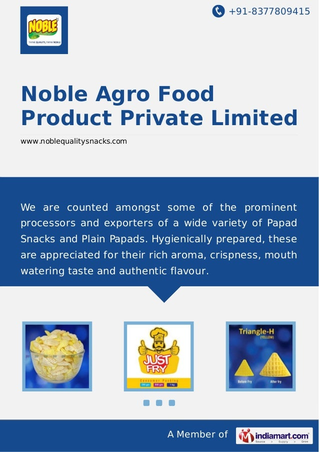 +91-8377809415 A Member of Noble Agro Food Product Private Limited www.noblequalitysnacks.com We are counted amongst some ...