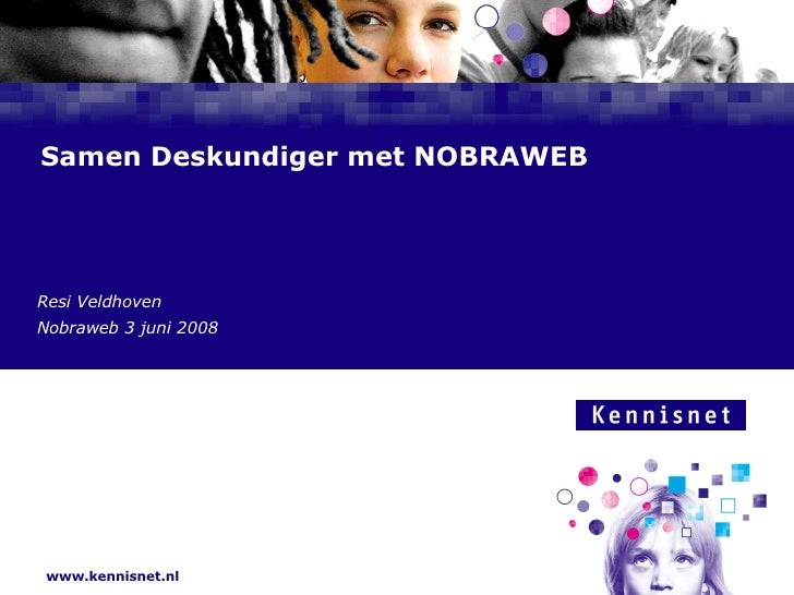 Samen Deskundiger met NOBRAWEB Resi Veldhoven Nobraweb 3 juni 2008
