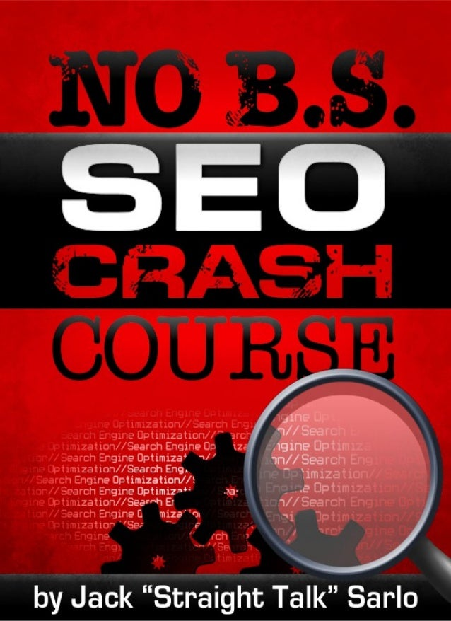 No B.S. SEO Crash Course                            No B.S. SEO Crash Course                                            By...