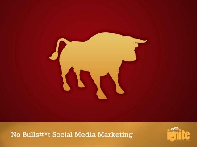 No Bullshit Social Media RevisitedWe'll begin shortly…