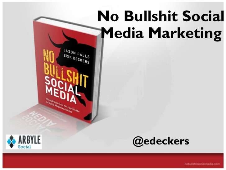 No Bullshit Social                            Media Marketing                                                  @edeckersTh...