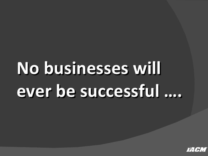 No Businesses Will Ever Be Successful