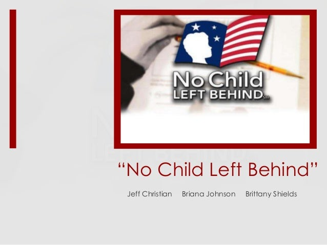 """No Child Left Behind"" Jeff Christian  Briana Johnson  Brittany Shields"