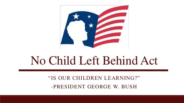 No child left behind law?