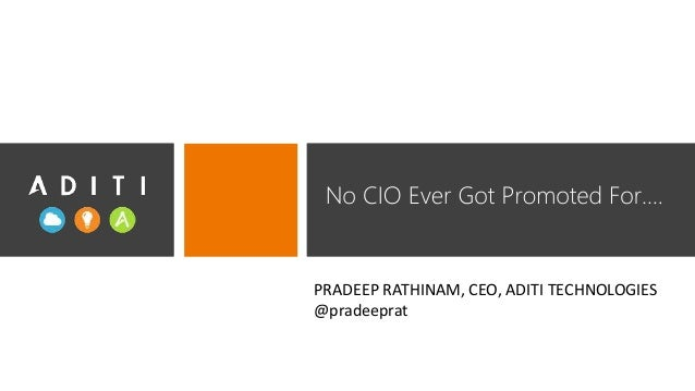 No CIO Ever Got Promoted For….