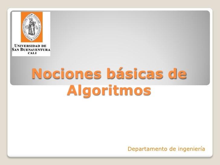 Nociones básicas de    Algoritmos           Departamento de ingeniería