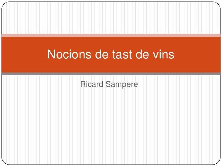 RicardSampere<br />Nocions de tast de vins<br />