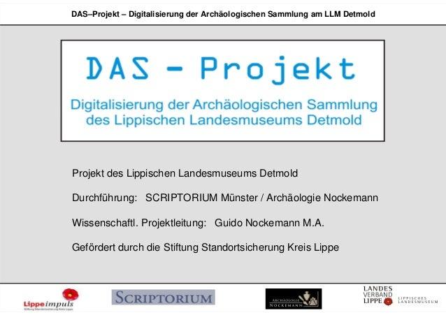 DAS–Projekt – Digitalisierung der Archäologischen Sammlung am LLM DetmoldProjekt des Lippischen Landesmuseums DetmoldDurch...
