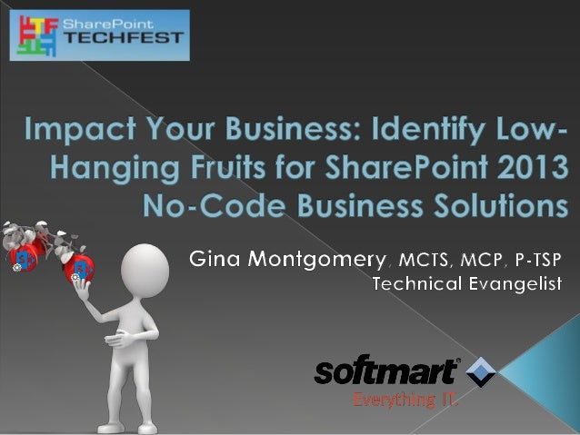 Impact Your Business: Identify Low-Hanging Fruits for SharePoint 2013 No-Code Business Solutions