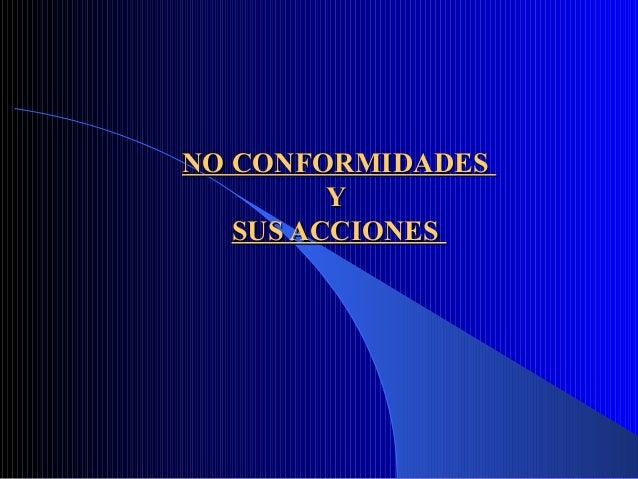 NO CONFORMIDADESNO CONFORMIDADESYYSUS ACCIONESSUS ACCIONES