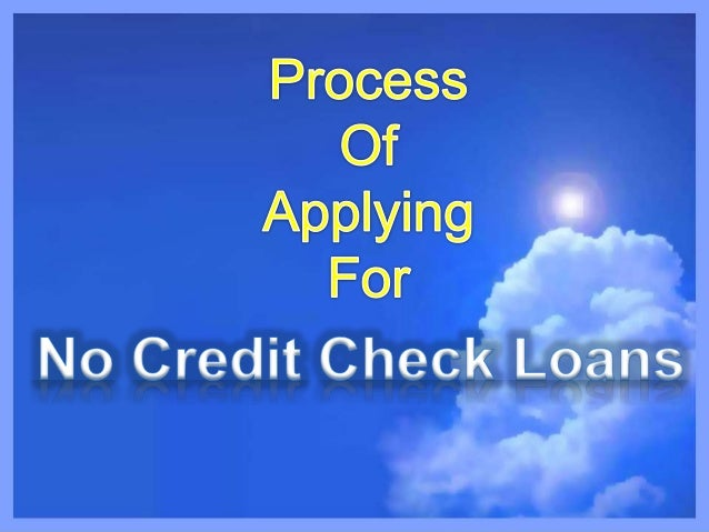 no-credit-check-loans-terminate-your-fiscal-issues-with-little-efforts-online-1-638.jpg?cb=1431085012